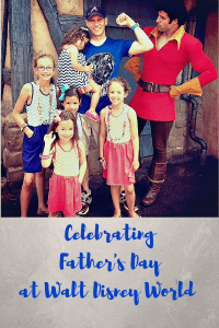 Celebrating Father's Day at Walt Disney World
