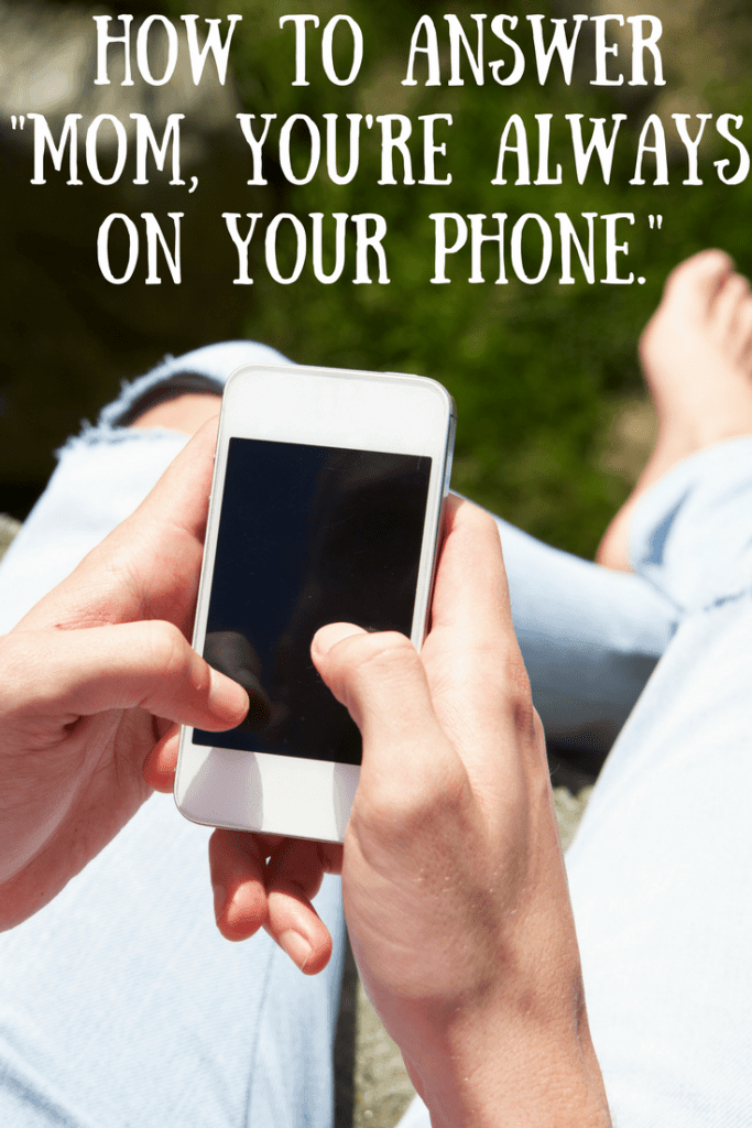 """How to answer """"Mom, You're Always on Your Phone."""" The plight of a working mom and summer boredom. Here are a few parenting solutions for work-from-home-moms."""