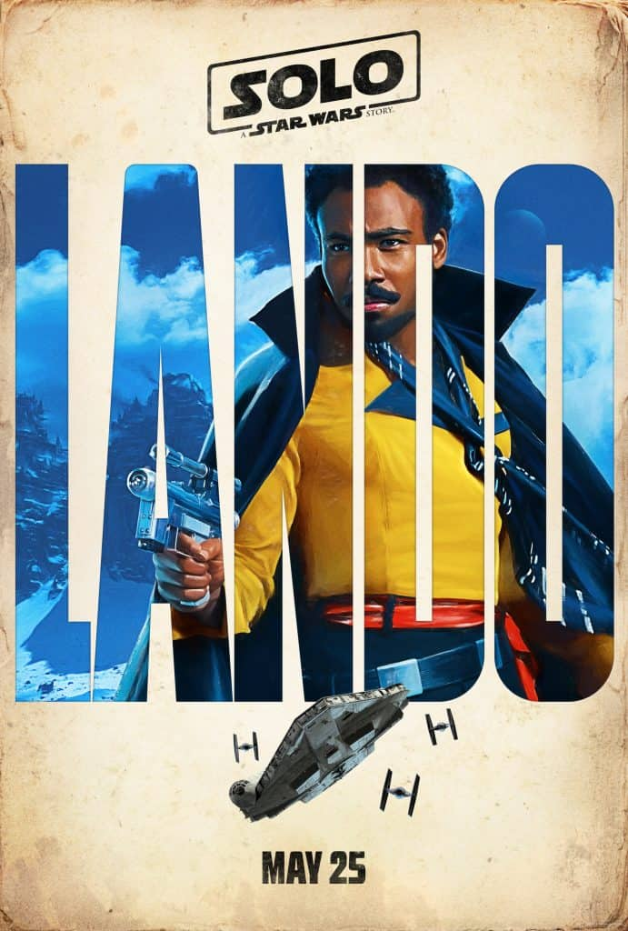 Donald Glover stars as Lando in Solo: A Star Wars Story. His movie poster is 100!