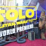 Hanging with Han Solo: A Star Wars Story World Premiere and Red Carpet Tale