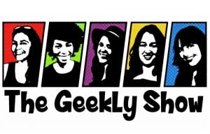 Introducing The Geekly Show