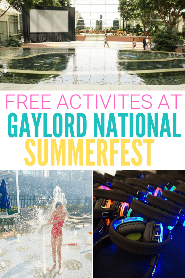 Free activities at Gaylord National Summerfest Included in Your Stay