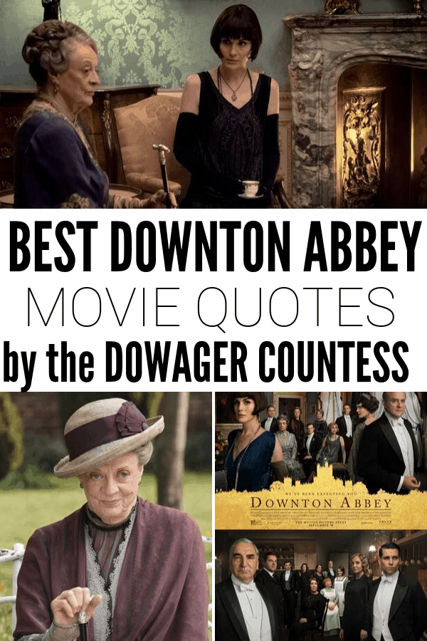 Funniest Dowager Quotes from the Downton Abbey Movie