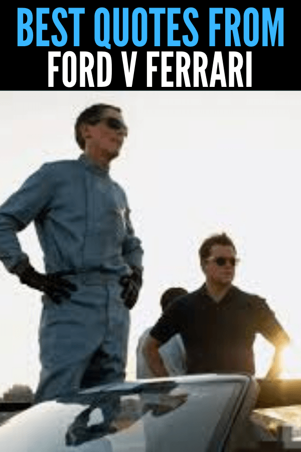 Best Quotes from Ford V Ferrari