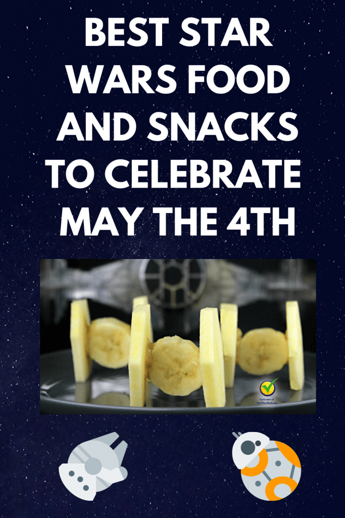 BEST STAR WARS FOOD AND SNACKS TO CELEBRATE MAY the 4TH