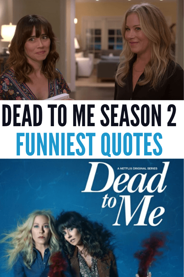 Dead to Me Funny Quotes